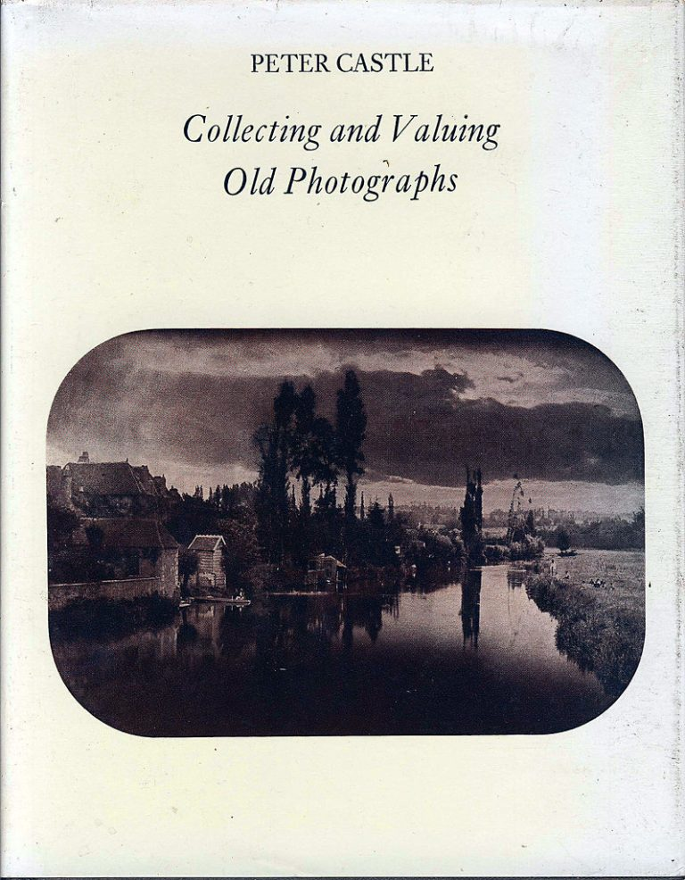 Collecting and valuing old photographs Peter Castle